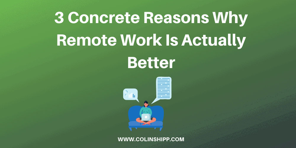 Remote Work Is Better