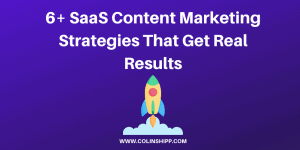 6 SaaS Content Marketing Strategies – Simple Strategies That Actually Drive Revenue