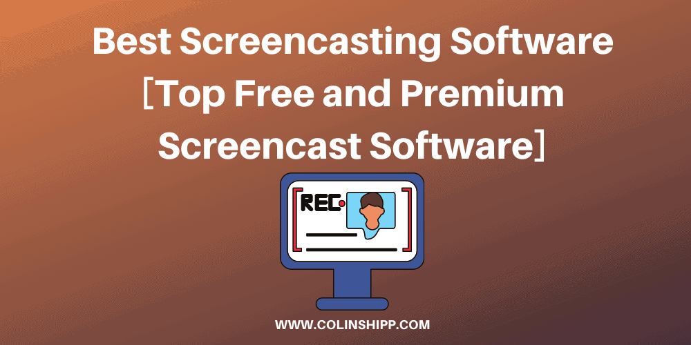 Best Screencasting Software [5+ Free and Premium Screencast Software Reviewed]
