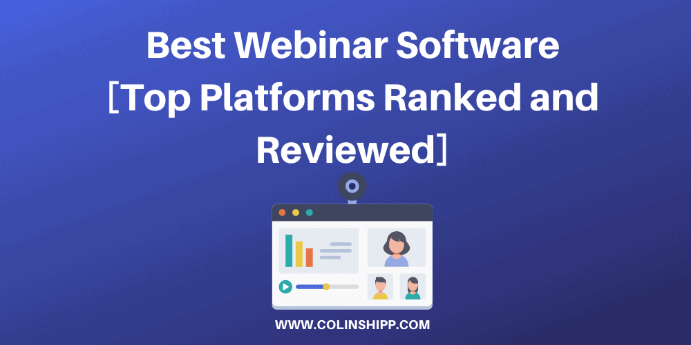 Best Webinar Software [5+ Platforms Ranked and Reviewed]