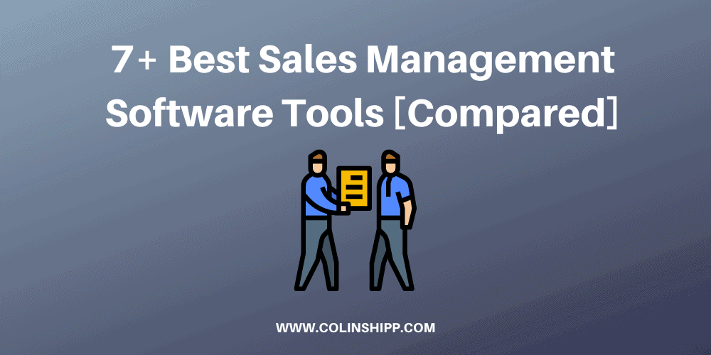 7+ Best Sales Management Software Tools