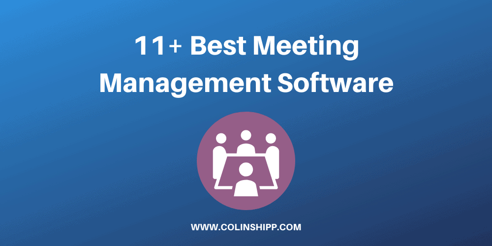 11+ Best Meeting Management Software Tools