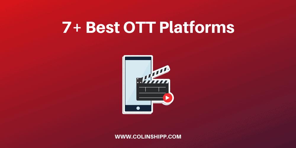 7+ Best OTT Platforms [Reviewed for 2021]