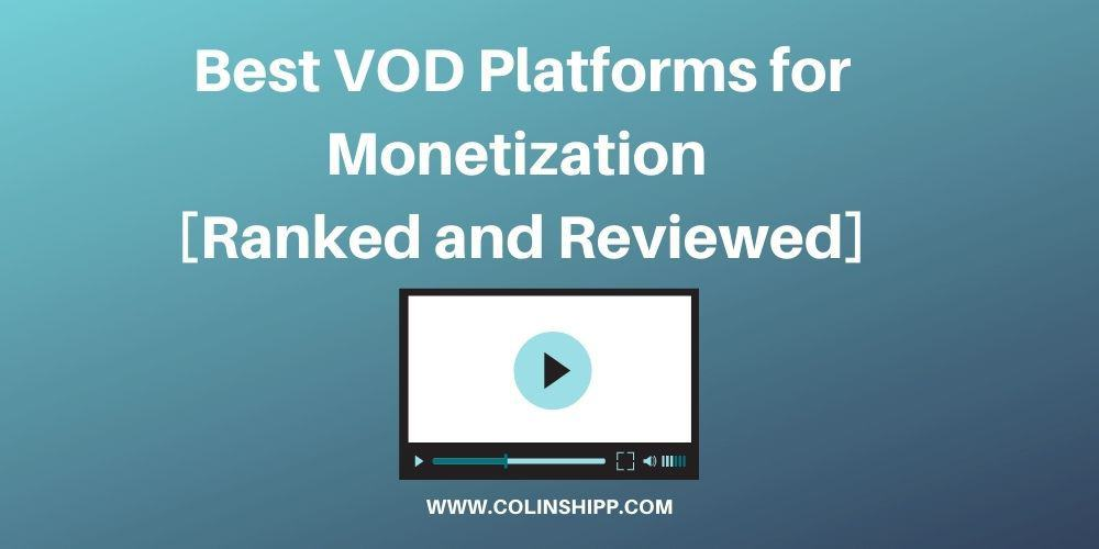 7+ Best VOD Platforms for Monetization [Ranked and Reviewed]